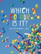 Which Colour is it? ebook by Maria de Lourdes Lopes da Silva