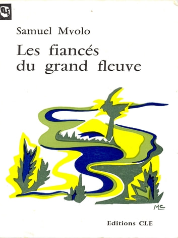 Les fiancés du grand fleuve ebook by Mvolo Samuel