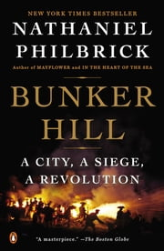 Bunker Hill - A City, A Siege, A Revolution ebook by Kobo.Web.Store.Products.Fields.ContributorFieldViewModel