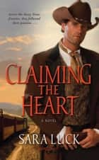 Claiming the Heart ebook by Sara Luck