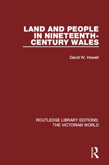 Land and People in Nineteenth-Century Wales ebook by David W. Howell