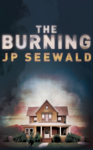 The Burning ebook by J.P. Seewald