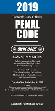 2019 California Peace Officers' Penal Code QWIK-CODE ebook by LawTech Publishing Group