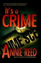 It's A Crime ebook by Annie Reed