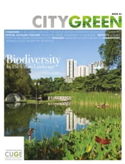 Biodiversity in the Urban Landscape, Citygreen Issue 4 ebook by Centre for Urban Greenery & Ecology, Singapore The Editorial Team