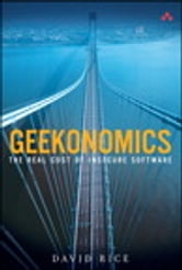 Geekonomics - The Real Cost of Insecure Software ebook by David Rice