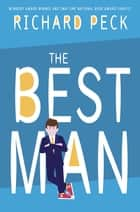 The Best Man ebook by Richard Peck