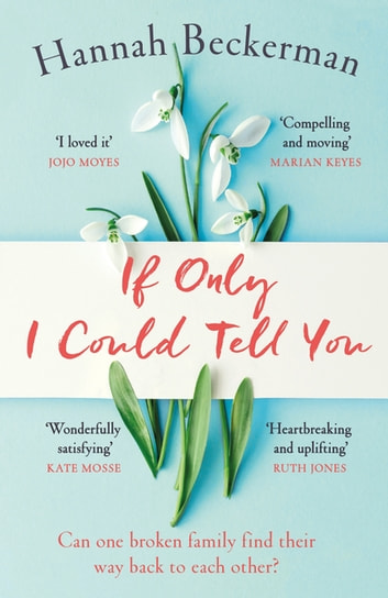 If Only I Could Tell You - The hopeful, heartbreaking story of family secrets you need to read in 2020 ebook by Hannah Beckerman