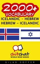 2000+ Vocabulary Icelandic - Hebrew ebook by Gilad Soffer