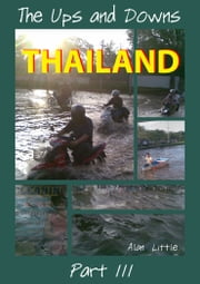Thailand - The Ups and Downs, Part Three - Vol 3 ebook by Alan Little