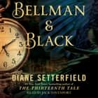 Bellman & Black - A Ghost Story audiobook by Diane Setterfield