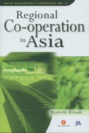 Asian Development Experience Vol 3: Regional Co-operation in Asia ebook by Ryokichi Hirono
