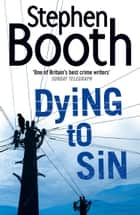 Dying to Sin (Cooper and Fry Crime Series, Book 8) ebooks by Stephen Booth
