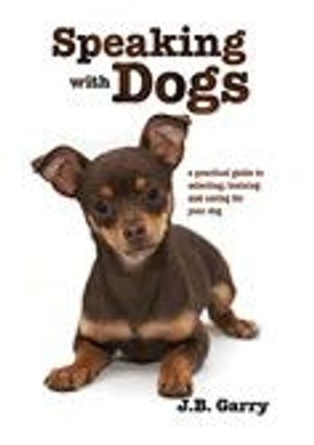 Speaking With Dogs ebook by J B Garry