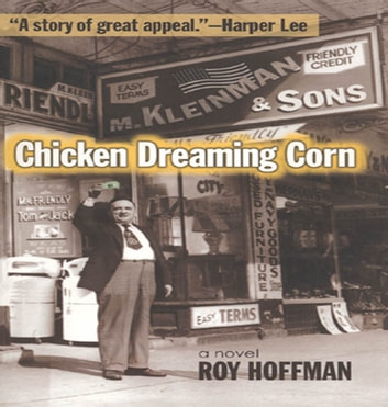 Chicken Dreaming Corn - A Novel ebook by Roy Hoffman
