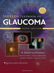 Shields Textbook of Glaucoma ebook by R. Rand Allingham,Karim F. Damji,Sharon F. Freedman,Sayoko E. Moroi,Douglas J. Rhee,M. Bruce Shields