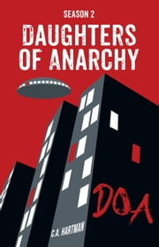 Daughters of Anarchy: Season 2 ebook by C.A. Hartman