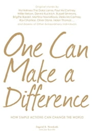 One Can Make a Difference: Original stories by the Dali Lama, Paul McCartney, Willie Nelson, Dennis Kucinch, Russel Simmons, Bridgitte Bardot, Martina Narvatilova, Stella McCartney, Ravi Shanker, Oliver Stone, Helen Thomas...and Dozens of Other Extra ebook by Ingrid Newkirk