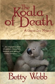 The Koala of Death - A Gunn Zoo Mystery #2 ebook by Betty Webb