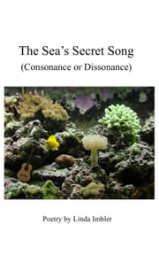 The Sea's Secret Song - (Consonance or Dissonance) ebook by Linda Imbler