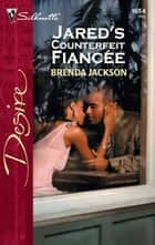 Jared's Counterfeit Fiance ebook by Brenda Jackson
