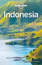 Lonely Planet Indonesia ebook by Lonely Planet, David Eimer, Ray Bartlett,...