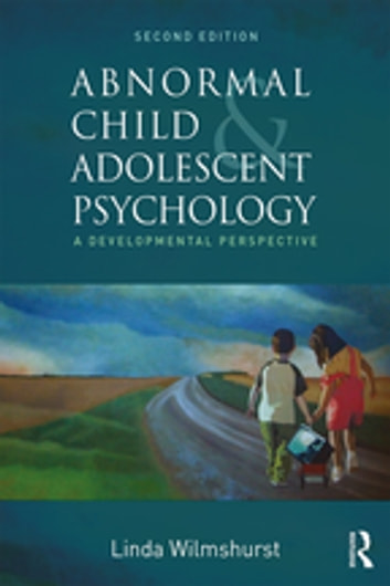 Abnormal child and adolescent psychology ebook by linda wilmshurst abnormal child and adolescent psychology a developmental perspective second edition ebook by linda wilmshurst fandeluxe Choice Image