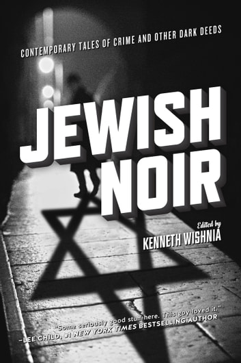 Jewish Noir - Contemporary Tales of Crime and Other Dark Deeds ebook by