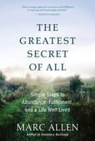 The Greatest Secret of All ebook by Marc Allen