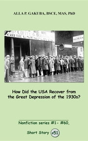 How Did the USA Recover from the Great Depression of the 1930s? - SHORT STORY # 51. Nonfiction series #1 - # 60. ebook by Kobo.Web.Store.Products.Fields.ContributorFieldViewModel