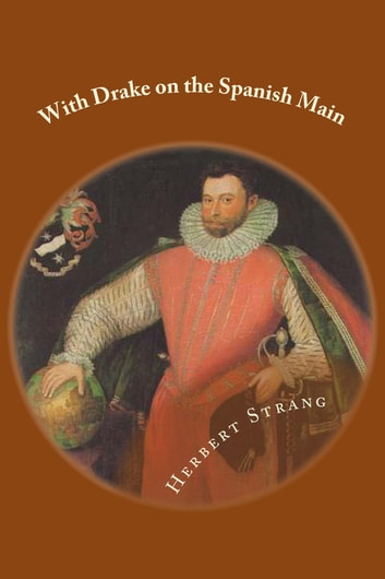 With Drake on the Spanish Main ebook by Herbert Strang