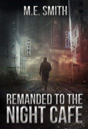 Remanded to the Night Cafe ebook by M. E. Smith