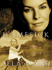 Homesick - A Memoir ebook by Sela Ward