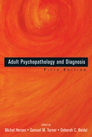 Adult Psychopathology and Diagnosis ebook by Michel Hersen,Samuel M. Turner,Deborah C. Beidel