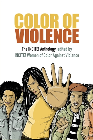 Color of Violence - The INCITE! Anthology ebook by