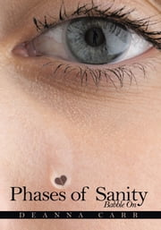 Phases of Sanity - Babble On ebook by Deanna Carr