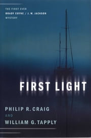 First Light - The First Ever Brady Coyne / J. W. Jackson Mystery ebook by Philip R. Craig, William G. Tapply
