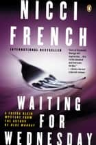 Waiting for Wednesday - A Frieda Klein Mystery ebook by Nicci French