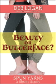 Beauty or Butterface? ebook by Deb Logan