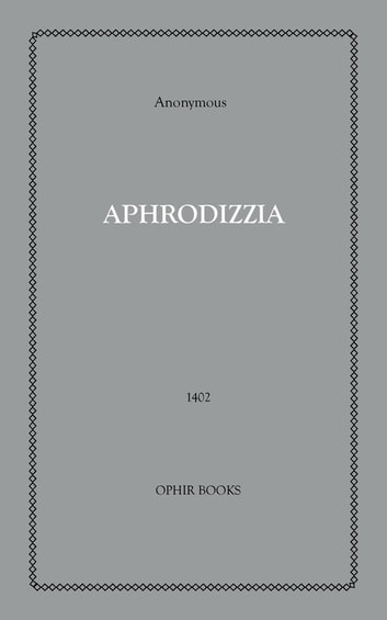 Aphrodizzia eBook by Anon Anonymous