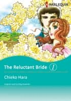 THE RELUCTANT BRIDE 1 (Harlequin Comics) - Harlequin Comics ekitaplar by Meg Alexander, CHIEKO HARA