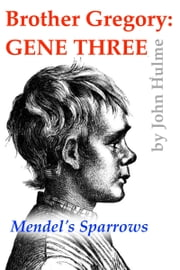Brother Gregory: Gene Three ebook by John Hulme