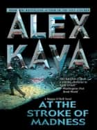 At the Stroke of Madness ebook by Alex Kava