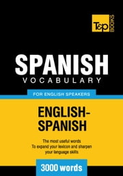 Spanish Vocabulary for English Speakers - 3000 Words ebook by Andrey Taranov