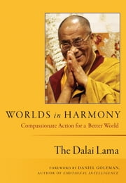 Worlds in Harmony - Compassionate Action for a Better World ebook by His Holiness The Dalai Lama
