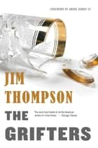The Grifters ebook by Jim Thompson,Andre Dubus