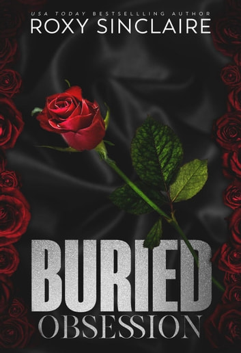 Buried Obsession: A Dark Captive Romance - Dark Obsession, #1 ebook by Roxy Sinclaire