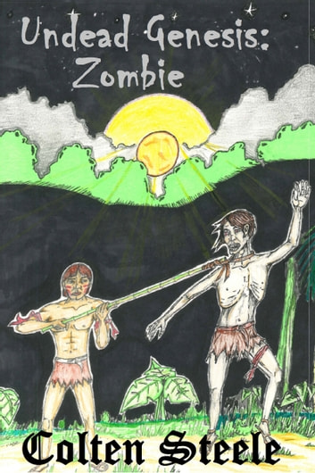 Undead Genesis: Zombie ebook by Colten Steele