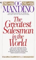 The Greatest Salesman in the World ebook by Og Mandino