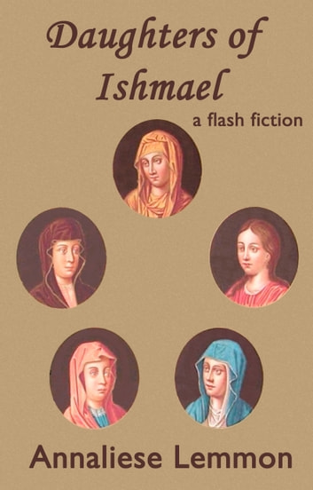 Daughters of Ishmael ebook by Annaliese Lemmon